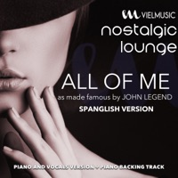 VIEL Lounge Band - Nostalgic Lounge - All of Me (Tribute to John Legend) [Spanglish Version] [Piano and Vocals Version] - Single