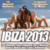 Ibiza 2013 - From Clubland Floor Fillers to Ultra Hard Electro House the Club Sessions Annual - Various Artists