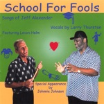 Larry Thurston - school for fools