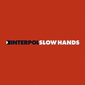 Slow Hands Mp3 Download