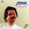 Aman, Pankaj Udhas