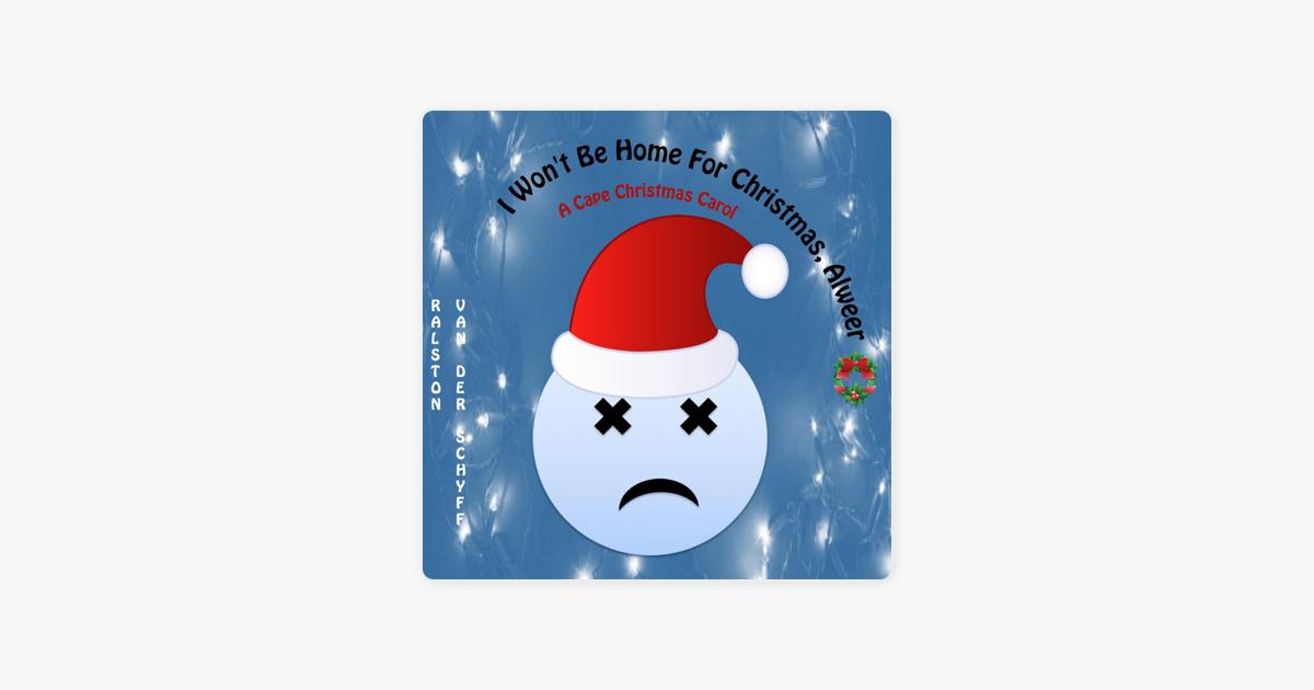 I Won\'t Be Home for Christmas Alweer (A Cape Christmas Carol ...