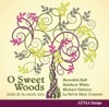 O Sweet Woods - Irish & Scottish Airs, Matthew White, La Nef, Meredith Hall, Michael Slattery & Skye Consort