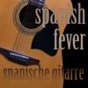 Spanische Gitarre - Spanish Fever