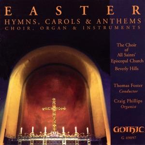 Thomas Foster, Craig Phillips, Leslie Reed, John Peterson & Beverly Hills All Saints' Church Choir - Ad Regias Agni Dapes (At the Lamb's Royal Banquet)