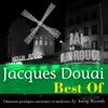 Best of Jacques Douai Chansons poétiques anciennes et modernes