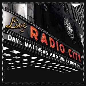 Dave Matthews & Tim Reynolds - Crash Into Me