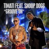 Groove On (Remixes), Timati & Snoop Dogg