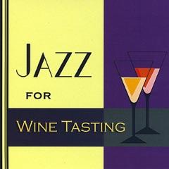Jazz for Wine Tasting