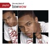Playlist The Very Best of Bow Wow