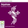 Aquinas: Bolinda Beginner Guides (Unabridged) - Edward Feser