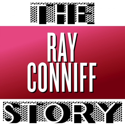 The Ray Conniff Story - Ray Conniff