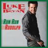 Luke Bryan - Run Run Rudolph artwork