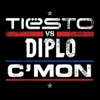 C'mon - Single, Tiësto & Diplo