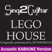 Lego House (Originally Performed By Ed Sheeran) [Acoustic Karaoke Version]
