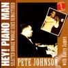 Hey! Piano Man: Selected Boogie Woogie Sides (Remastered), Pete Johnson & Harry James