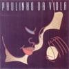 Bebadosamba, Paulinho da Viola