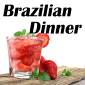 Brazilian Dinner: A Saturday Night Party In Brazil (Jantar Brasileiro)