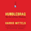 Harris Wittels - Humblebrag: The Art of False Modesty (Unabridged)  artwork