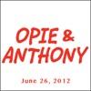 Opie & Anthony, June 26, 2012