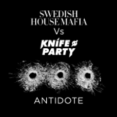 Antidote (Remixes) [Swedish House Mafia vs. Knife Party] - EP