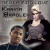Never Mind Love - Single, Karina Bradley & Meek Mill