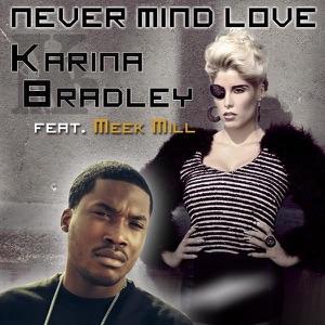 Never Mind Love - Single Mp3 Download