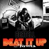 Beat It Up (Remix) [feat. Twista] - Single, Bertell