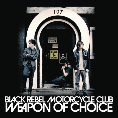 Black Rebel Motorcycle Club - Weapon of Choice - Single