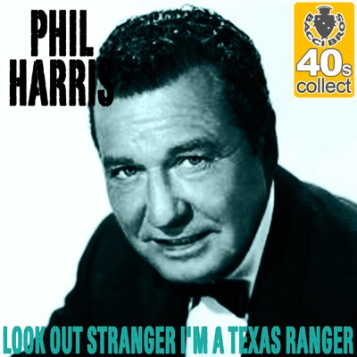 Look Out Stranger I'm a Texas Ranger (Remastered) - Single - Phil Harris