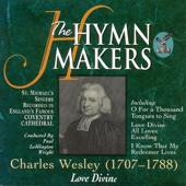 The Hymn Makers: Charles Wesley (Love Divine)
