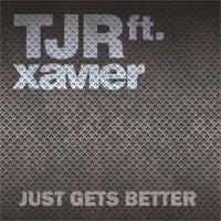 Just Gets Better (Remixes) [feat. Xavier] Mp3 Download