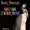 Samba É Samba Com Walter Wanderley (Original Album Digitally Remastered) ジャケット写真