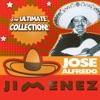 ¡The Ultimate Collection! - José Alfredo Jiménez, José Alfredo Jiménez