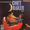 It Could Happen to You, Chet Baker
