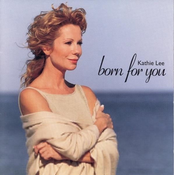 Kathie Lee Gifford - Born for You album wiki, reviews