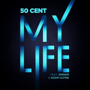 My Life (feat. Eminem & Adam Levine) - Single Mp3 Download