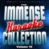 Immense Media Presents - The Immense Karaoke Collection, Vol. 19