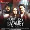 Yaamirukka Bayamey (Original Motion Picture Soundtrack) - EP