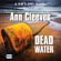 Ann Cleeves - Dead Water (Unabridged)