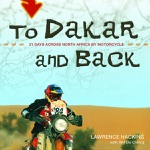 To Dakar and Back: 21 Days Across North Africa by Motorcycle (Unabridged)