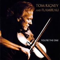Tom Rigney & Flambeau - You're the One artwork