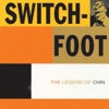 The Legend of Chin, Switchfoot