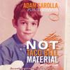 Adam Carolla - Not Taco Bell Material  artwork