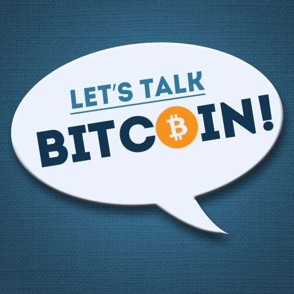 Let's Talk Bitcoin! #385 Consensus Concrete