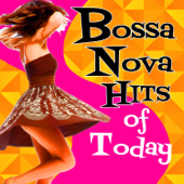 Bossa Nova Hits of Today