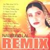 Naseebo Lal Remix