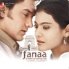 Fanaa Original Motion Picture Soundtrack