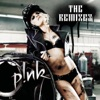 The Remixes - EP, P!nk