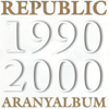 Aranyalbum 1990-2000 - Republic